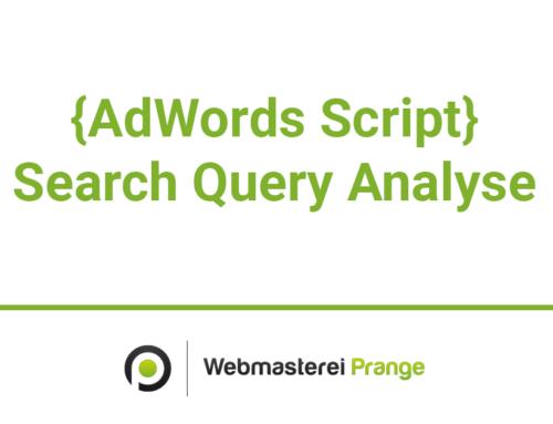 AdWords Suchanfragen Analyse ODER: Suchanfragen mit Conversions, die noch nicht als Keywords gebucht sind herausfinden